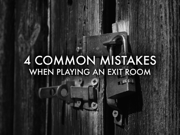4 Common Mistakes When Playing an Exit Room