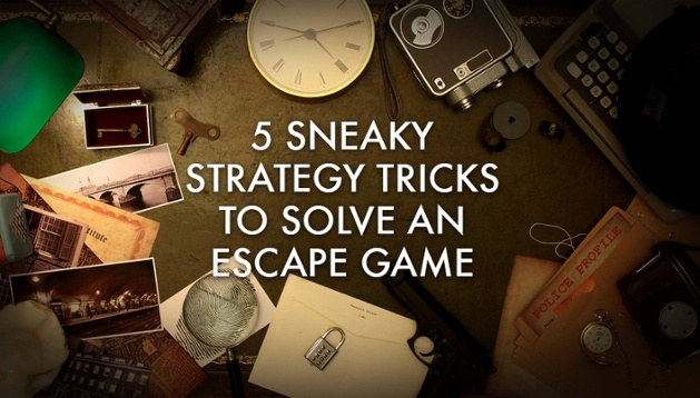 Sneaky Strategy Tricks To Solve an Escape Game