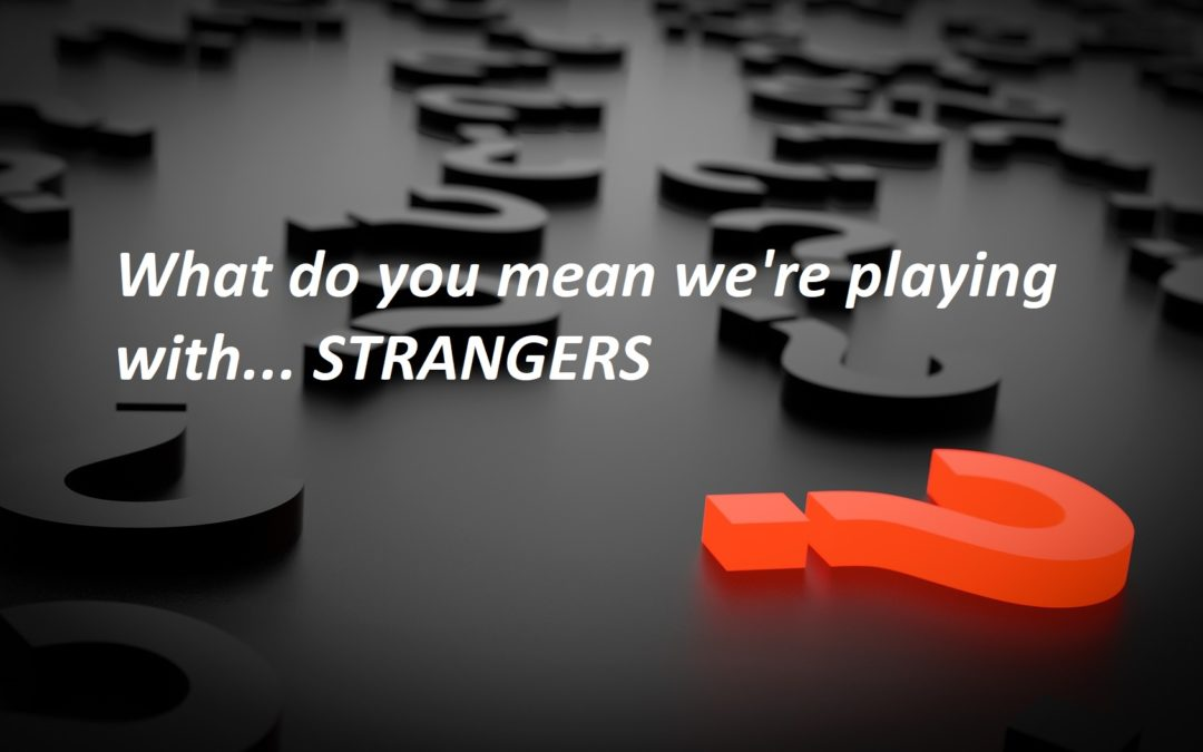 Playing With Strangers